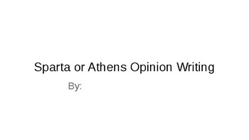 Sparta and Athens Opinion Writing