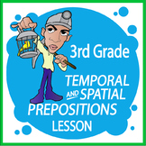 Preposition Activities–3rd Grade Language Temporal & Spatial Prepositions Lesson
