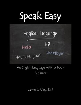Introductions and the Simple Present Tense (ESOL): Speak Easy Unit 1 Beginner