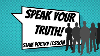 Speak Your Truth: A Slam Poetry Lesson