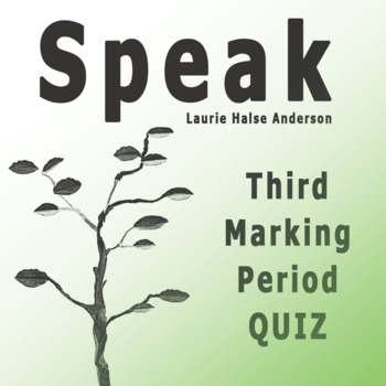 Speak by Laurie Halse Anderson Third Marking Period Quiz with Answer Key