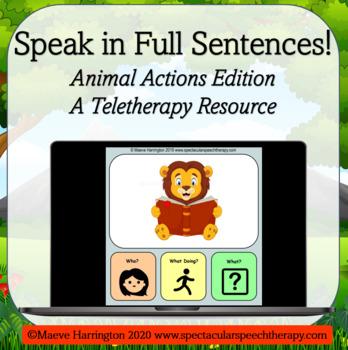 Speak in Full Sentences! A NO PRINT, NO PREP Animal Actions Resource