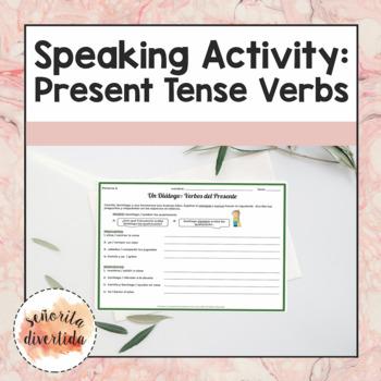 Speaking Activity: Present Tense Verbs