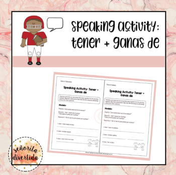 Speaking Activity: Tener + Ganas de