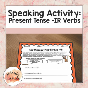 Speaking Activity with Present Tense -IR Verbs