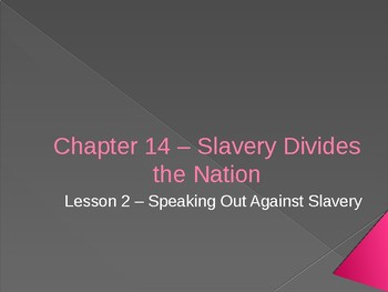 Slavery Divides the Nation - Speaking Out Against Slavery