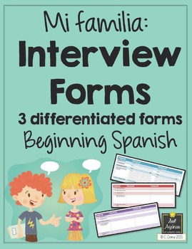 Spanish Interview Forms - Mi familia - Family - Differentiated
