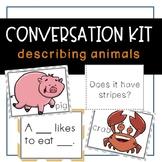Conversation Kit: Describing Animals {ESL} (Kindergarten W