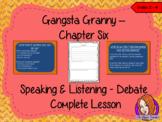 Speaking and Listening Debate Lesson  –  Gangsta Granny