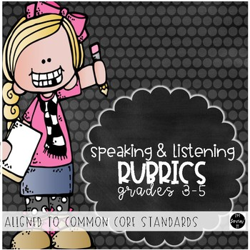 Speaking and Listening Rubrics--3-5--Common Core Aligned