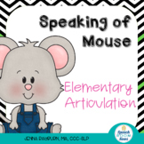 Speaking of Mouse: Mouse Elementary Artic for Laura Numero