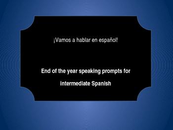 Speaking prompts for intermediate Spanish ~ ¡Vamos a hablar en español!