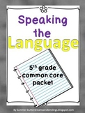 Speaking the Language (5th Grade CCSS Language Packet)