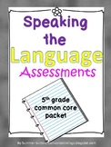 Speaking the Language Assessment (5th grade CCSS Language Packet)