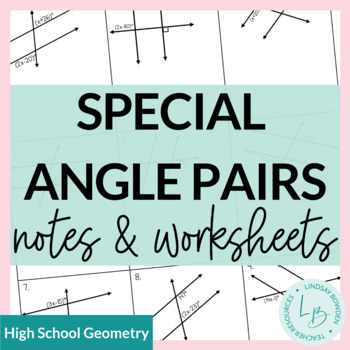 Special Angle Pairs Guided Notes and Worksheets