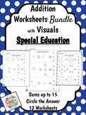 Special Education - Addition BUNDLE-Sums up to 5, 10, 15 w