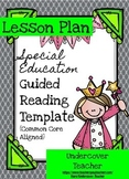 Special Education Guided Reading Lesson Plan Template - Common Core (Editable)