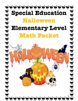 Special Education Halloween Elementary Level Math Packet