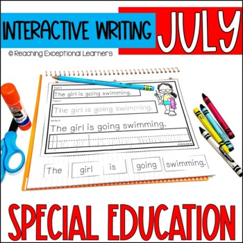 Interactive Writing Notebook for Special Education: July