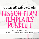Special Education Lesson Plan & Scope and Sequence Templates (EDITABLE)