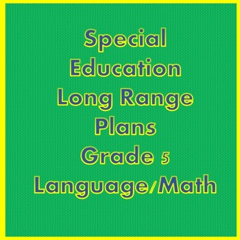 Special Education Long Range Plans Grade 5-Language/Math
