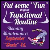 """Life Skills: MONDAY MAINTENANCE 1.3 September """"Skate"""" Ed."""