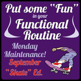 "Life Skills: MONDAY MAINTENANCE 1.3 September ""Skate"" Ed."