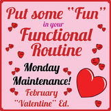 "Special Education! MONDAY MAINTENANCE 6.0 February ""Valent"