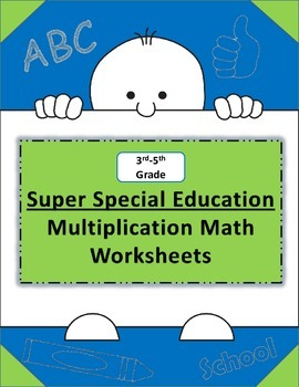 Special Education Multiplication Math Worksheets with Goals and Answers