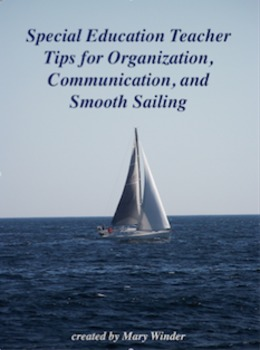 Special Education Teacher Tips for Organization, Communication, & Smooth Sailing