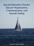 Special Education Teacher Tips for Organization, Communica