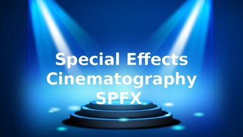 Special Effects Cinematography SPFX