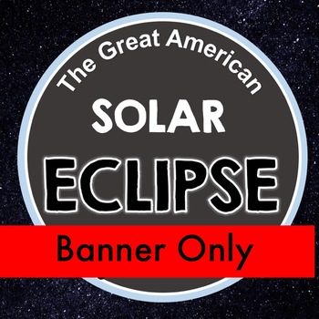 Special Order - Solar Eclipse Banner Only