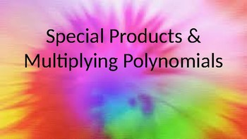 Special Products & Multiplying Polynomials PowerPoint