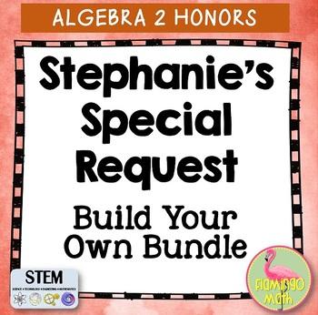 Special Request for a Unique Algebra 2 Honors Curriculum