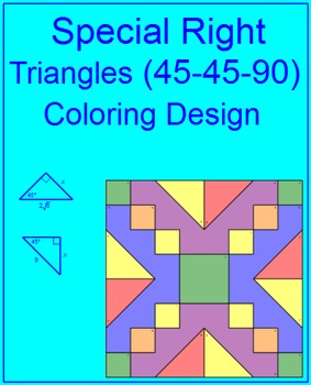 Special Right Triangles # 2 (45-45-90) - Coloring Activity