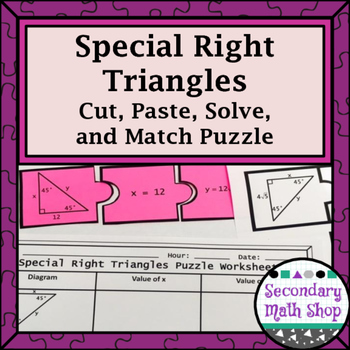 Special Right Triangles (45 - 45 & 30 - 60) Cut, Paste, Solve, Match Puzzle Act.