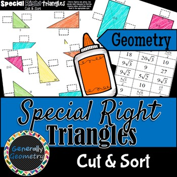 Special Right Triangles Cut & Sort Activity; Geometry, 30-60-90, 45-45-90