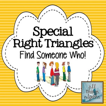 Special Right Triangles Find Someone Who