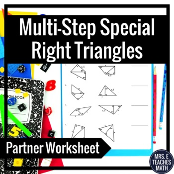 Multi-Step Special Right Triangles Partner Worksheet by Mrs E ...