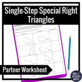 Single-Step Special Right Triangles Partner Worksheet
