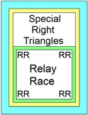 Special Right Triangles - RELAY RACE GAME (Groups of 2 or 4)  8 rounds of 4