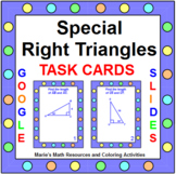 "SPECIAL RIGHT TRIANGLES TASK CARDS: ""GOOGLE SLIDES"", SMARTBOARD, POWERPOINT"