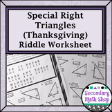 Right Triangles - Special Right (45-45 & 30-60-90) Thanksgiving Riddle Worksheet