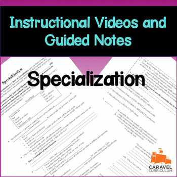 Specialization Instructional Videos and Guided Notes