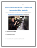 Specialization and Trade: Crash Course Economics- Video Analysis with Key