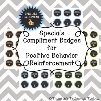 Specials Compliment Badges- Positive Behavior Management