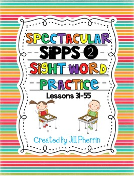 Spectacular SIPPS 2 Sight Word Practice Lessons 31-55