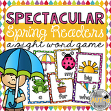 Spectacular Spring Readers! (A Sight Word Game) EDITABLE C