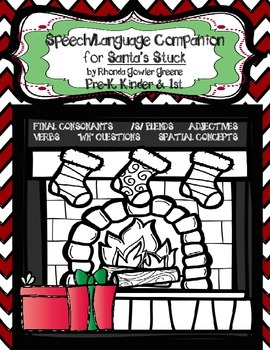 Speech AND Language Literacy Companion to Santa's Stuck Pre-k, K, 1st